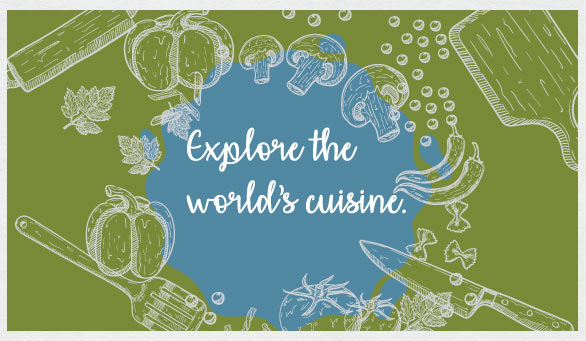 Tour the World's Cuisine. Learn from chefs who have traveled the world and found spectacular dishes to share with you. These cooking classes focus on one particular ethnic cuisine and all the culinary skills involved.